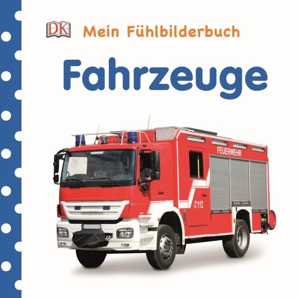 Mein Fühlbilderbuch. Fahrzeuge. Für Kinder ab 6 Jahre.